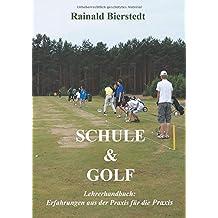 Schule & Golf: Lehrerhandbuch: Erfahrungen aus der Praxis für die Praxis
