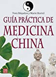 Guía práctica de medicina china: Entre la energía y el bienestar humano (Alternativas)