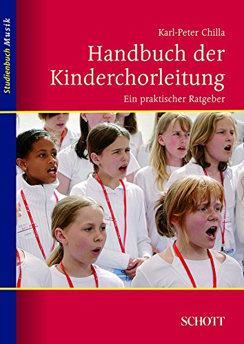 Handbuch der Kinderchorleitung: Ein praktischer Ratgeber (Studienbuch Musik)