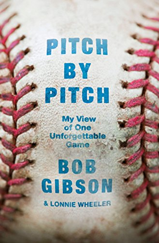 Pitch by Pitch: My View of One Unforgettable Game (English Edition) por Bob Gibson