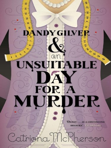 Dandy Gilver and an Unsuitable Day for a Murder ( Dandy Gilver 6)