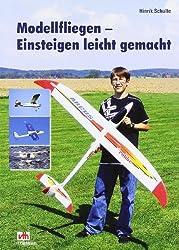 Modellfliegen - Einsteigen leicht gemacht