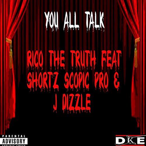 You All Talk (feat. Shortz Scopic Pro & Jdizzle) [Explicit]