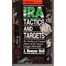 Irish Republican Army Tactics and Targets: Analysis of the Tactical Aspects of the Armed Struggle, 1969-89