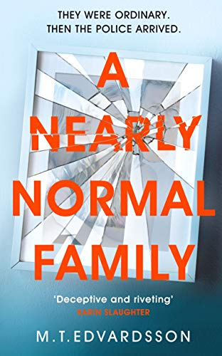 A Nearly Normal Family: A gripping, page-turning thriller with a shocking twist by [Edvardsson, M. T.]