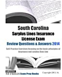 South Carolina Surplus Lines Insurance License Exam Review Questions & Answers 2014: Self-Practice Exercises focusing on the basic principles of insurance and surplus lines law by ExamREVIEW (2014-09-16)
