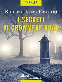I segreti di Crowmere Road di [Petitoni, Roberto Ricci]