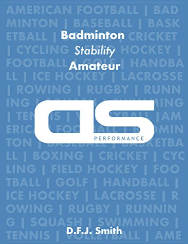 DS Performance - Strength & Conditioning Training Program for Badminton, Stability, Amateur (English Edition) por D F J Smith