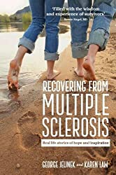 Recovering From Multiple Sclerosis: Real life stories of hope and inspiration