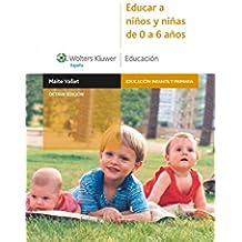 Educar a niños y niñas de 0 a 6 años (Educación Infantil y Primaria)