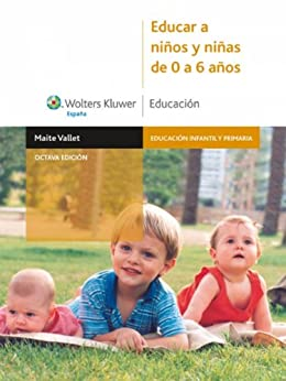 Educar a niños y niñas de 0 a 6 años par [Vallet, Maite]