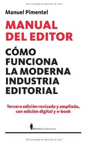 Manual del editor - como funciona la moderna industria editorial (Manuales (berenice)) por Manuel Pimentel