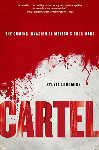 Cartel: The Coming Invasion of Mexicos Drug Wars (English ...