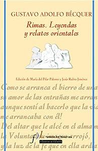 Rimas. Leyendas y relatos orientales: Edición de María del Pilar Palomo y Jesús Rubio Jiménez par Gustavo Adolfo Bécquer