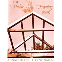 The Timber Framing Book by Stewart Elliott (1977-01-01)