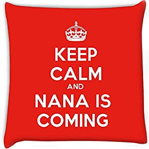 Snoogg Keep Calm And Nana Is Coming Digitally Printed Cushion Cover Pillow 30 x 30 Inch