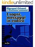 I sogni, messaggi in codice: Manuale pratico di interpretazione: 5 (Focus su...)