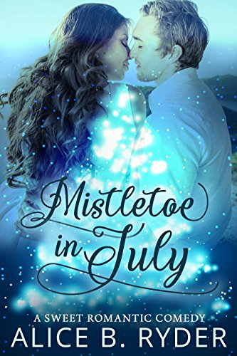 mistletoe-in-july-a-sweet-romantic-comedy-english-edition