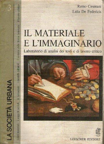 Il materiale e l'immaginario. Edizione grigia volume 3