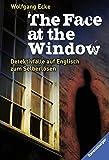 The Face at the Window: Detektivfälle auf Englisch zum Selberlösen (Englischsprachige Taschenbücher)