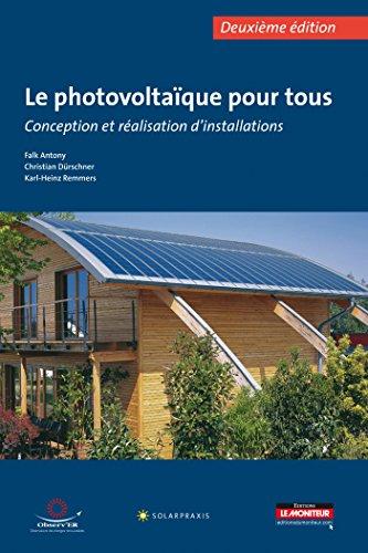 Le photovoltaïque pour tous: Conception et réalisation d'installations