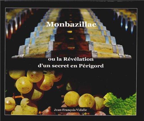 Monbazillac ou la révélation d'un secret en Périgord
