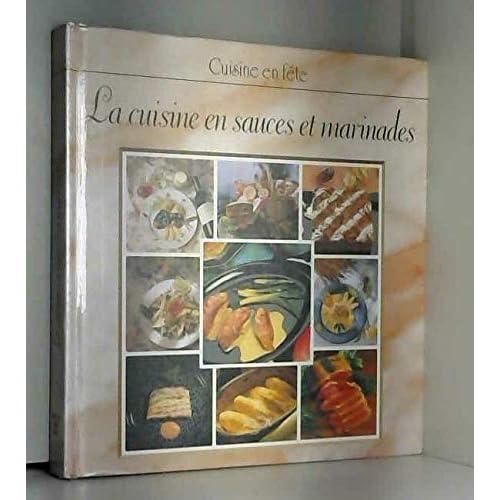 La cuisine en sauces et marinades (Cuisine en fête)