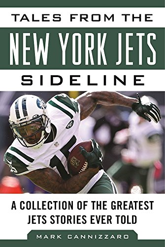 tales-from-the-new-york-jets-sideline-a-collection-of-the-greatest-jets-stories-ever-told-tales-from