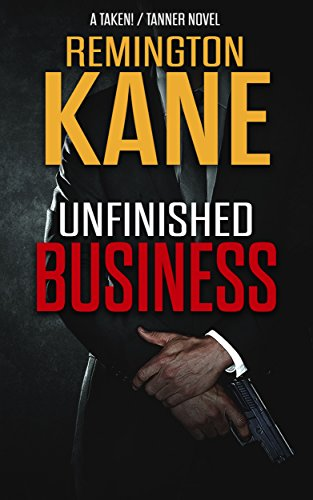 unfinished-business-a-taken-tanner-novel-book-2