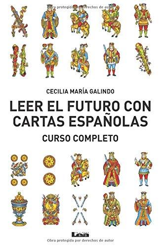 Leer el futuro con cartas españolas: Curso Completo por Cecilia María Galindo