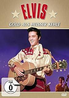 Elvis: Gold aus heißer Kehle