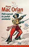 Telecharger Livres Petit manuel du parfait aventurier (PDF,EPUB,MOBI) gratuits en Francaise