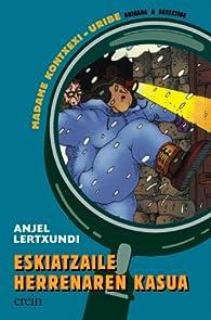 Eskiatzaile Herrenaren Kasua par Anjel Lertxundi