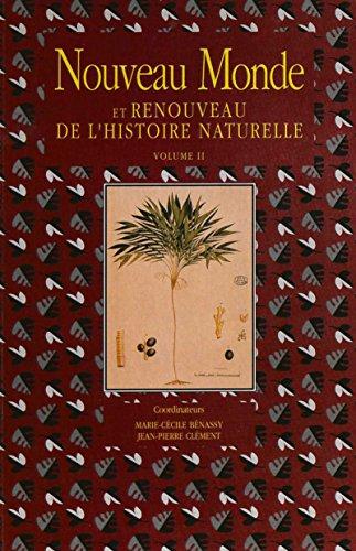 Nouveau Monde et renouveau de l'histoire naturelle. Volume II