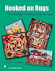 HOOKED ON RUGS: Outstanding Contemporary Designs (Schiffer Book) by JESSIE A TURBAYNE (2006-07-06)