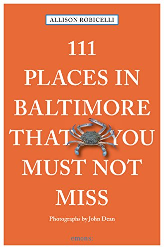 111 Places in Baltimore That You Must Not Miss (111 Orte ...)