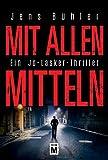 Mit allen Mitteln - Ein Jo-Lasker-Thriller (German Edition)