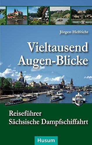 Vieltausend Augen-Blicke: Reiseführer Sächsische Dampfschiffahrt