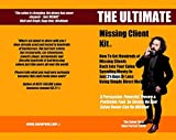 The Ultimate Missing Client Kit: How To Get Hundreds of Missing Clients Back Into Your Salon
