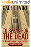 TO SPEAK FOR THE DEAD (Jake Lassiter Legal Thrillers Book 1) (English Edition)