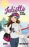 Juliette autour du monde, tome 3 : Juliette au Québec et à San Francisco par Brasset