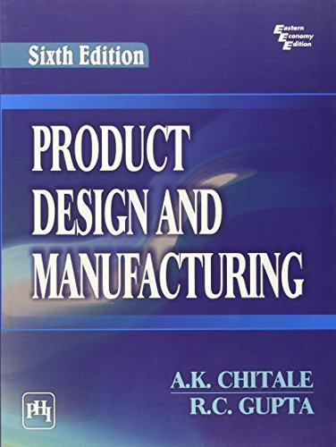Product Design and Manufacturing by A.K. Chitale (2011-08-30)