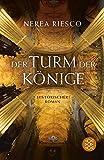Der Turm der Könige: Historischer Roman - Nerea Riesco