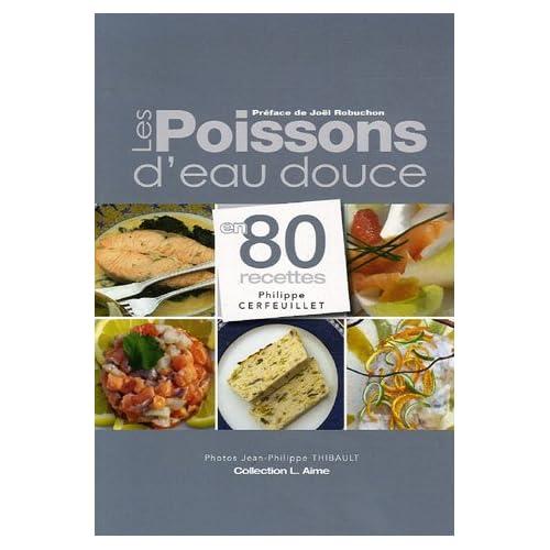 Les Poissons d'eau douce : En 80 recettes