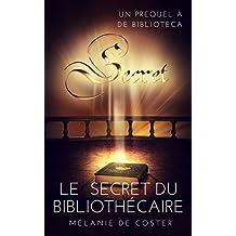 Le Secret du bibliothécaire: Préquel à De Biblioteca