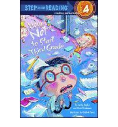 [( How Not to Start Third Grade (Step Into Reading - Level 4 - Quality) By Hapka, Catherine ( Author ) Paperback Jul - 2007)] Paperback