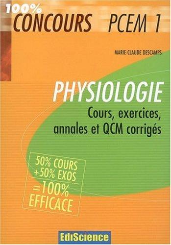Physiologie PCEM1 : Cours, exercices, annales et QCM corrigés