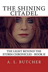 The Shining Citadel: The Light Beyond the Storm Chronicles - Book II: Volume 2