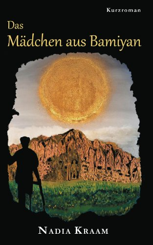 Buchseite und Rezensionen zu 'Das Mädchen aus Bamiyan: Ein Roman vor dem Hintergrund der jüngsten Geschichte Afghanistans' von Dr. Nadia Kraam