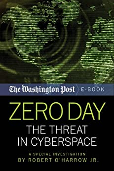 Zero Day: The Threat In Cyberspace (English Edition) par [The Washington Post, Robert O'Harrow]